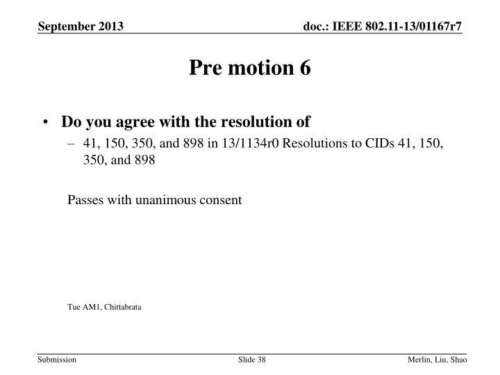 Pre motion 6