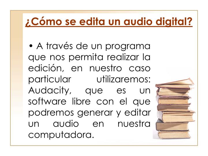 ¿Cómo se edita un audio digital?