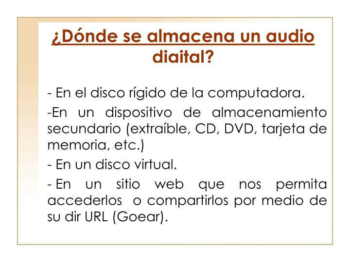¿Dónde se almacena un audio digital?