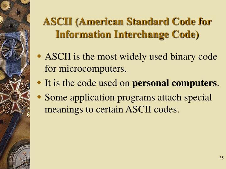 ASCII (American Standard Code for Information Interchange Code)