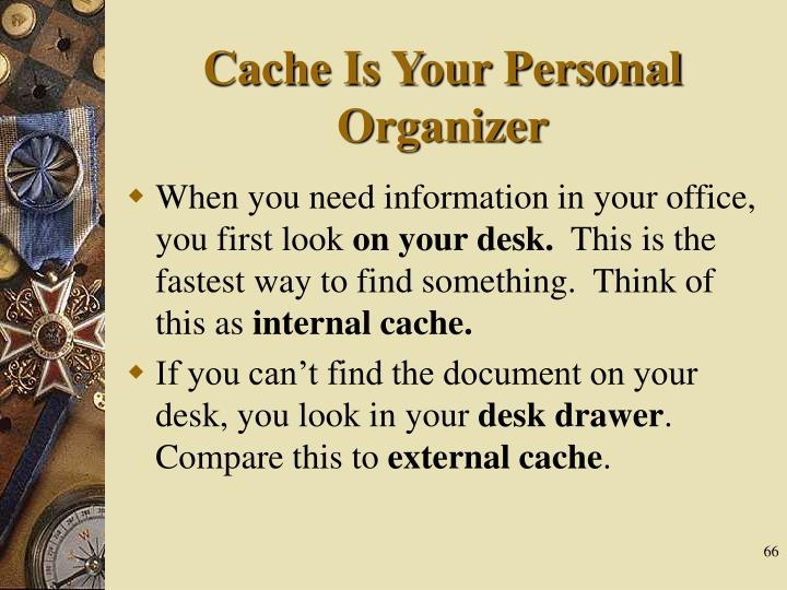 Cache Is Your Personal