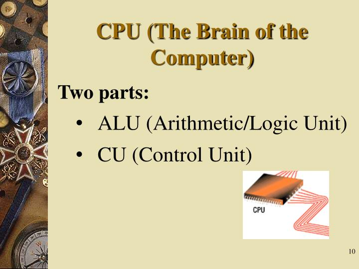 CPU (The Brain of the Computer)