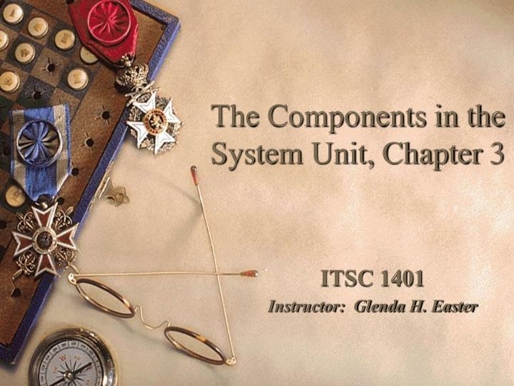 The components in the system unit chapter 3