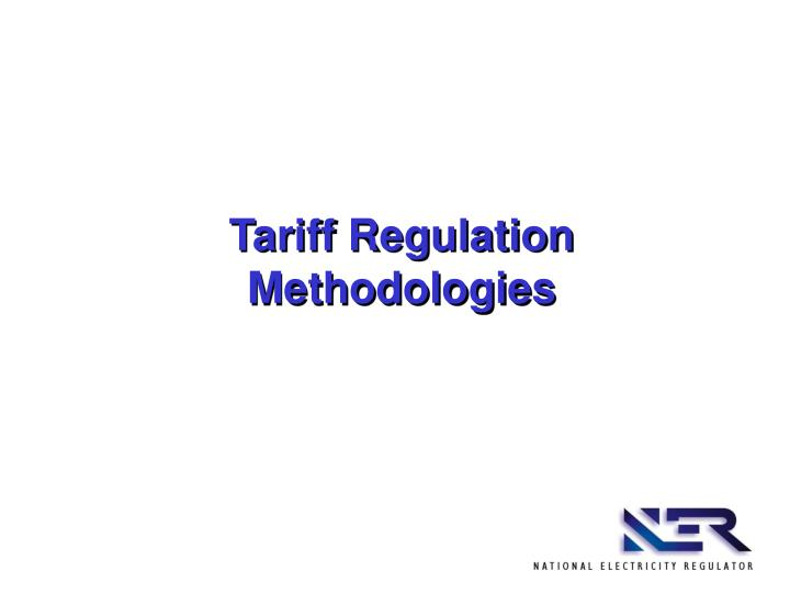 Tariff Regulation Methodologies