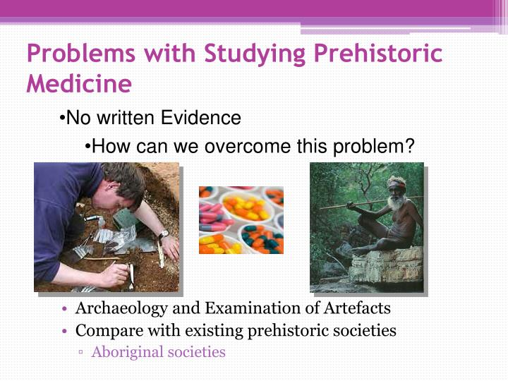 Problems with Studying Prehistoric Medicine