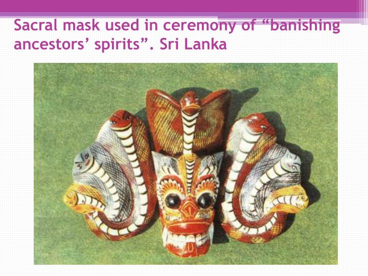 "Sacral mask used in ceremony of ""banishing ancestors' spirits"". Sri Lanka"