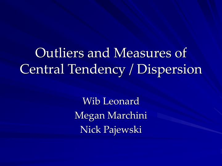 Outliers and Measures of Central Tendency / Dispersion