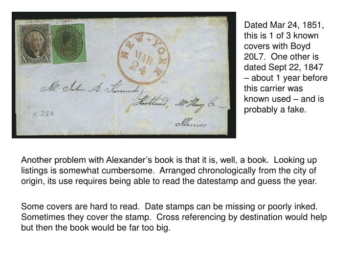 Dated Mar 24, 1851, this is 1 of 3 known covers with Boyd 20L7.  One other is dated Sept 22, 1847 – about 1 year before this carrier was known used – and is probably a fake.