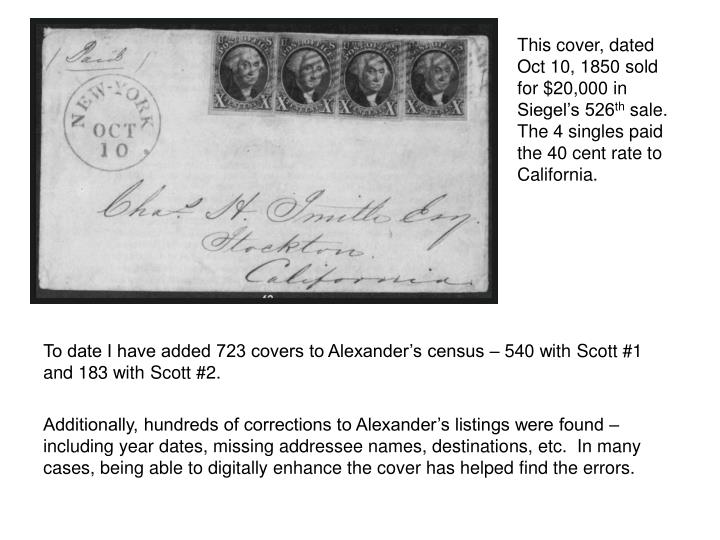 This cover, dated Oct 10, 1850 sold for $20,000 in Siegels 526