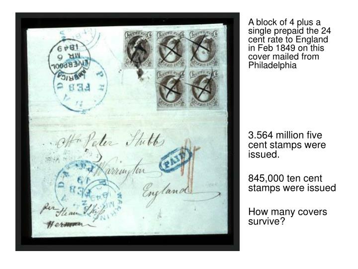 A block of 4 plus a single prepaid the 24 cent rate to England in Feb 1849 on this cover mailed from Philadelphia