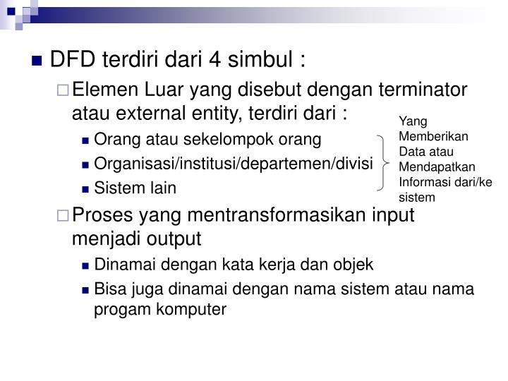 DFD terdiri dari 4 simbul :