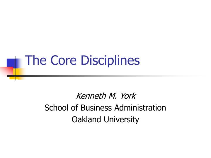 The core disciplines