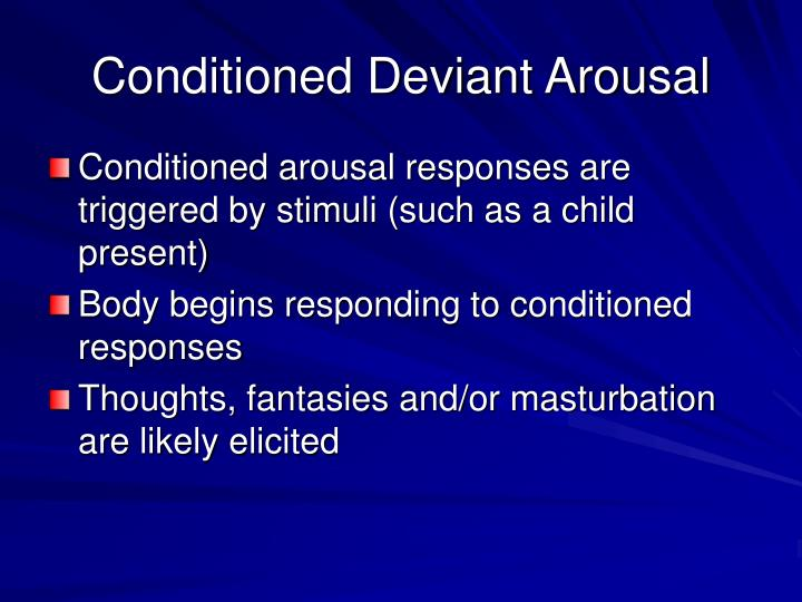 Conditioned Deviant Arousal