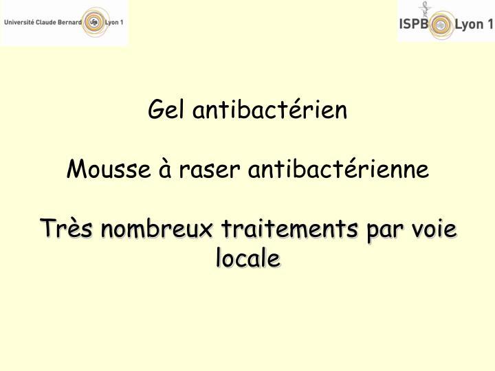 Gel antibactérien