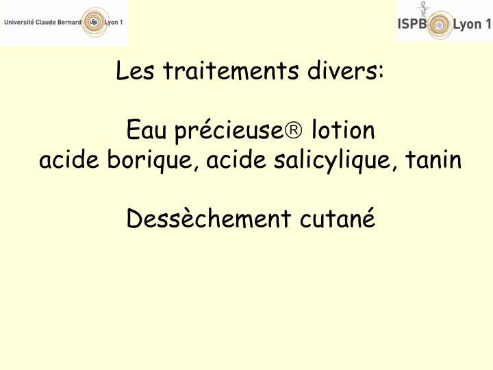Les traitements divers:
