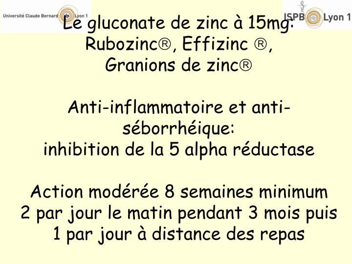 Le gluconate de zinc à 15mg: