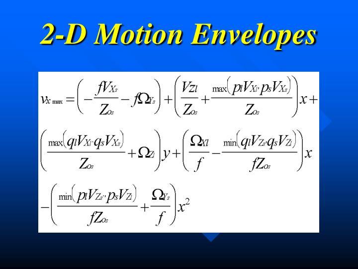 2-D Motion Envelopes