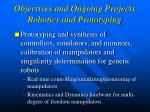 objectives and ongoing projects robotics and prototyping