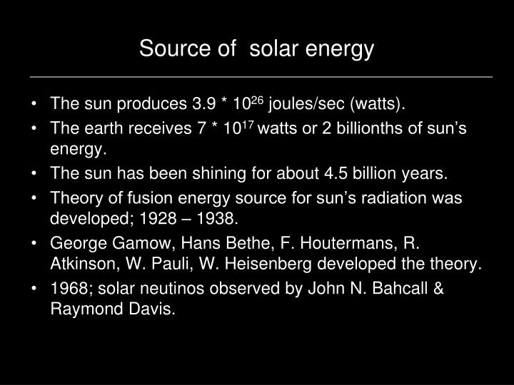 Source of  solar energy