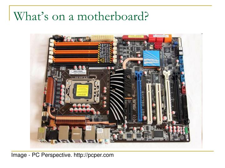 What's on a motherboard?