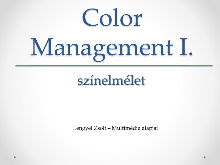 Color Management I.