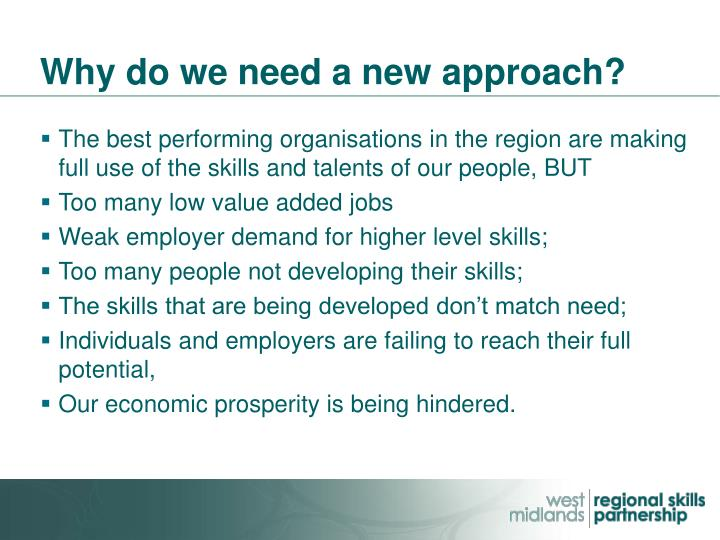 Why do we need a new approach?
