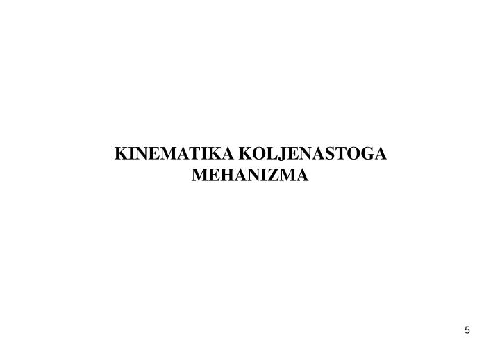 KINEMATIKA KOLJENASTOGA MEHANIZMA