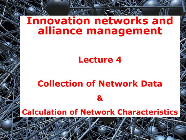 Innovation networks and alliance management