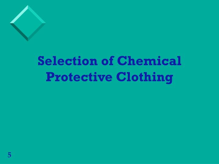Selection of Chemical Protective Clothing