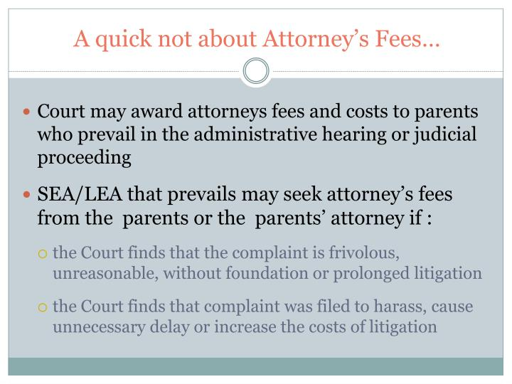 A quick not about Attorney's Fees…