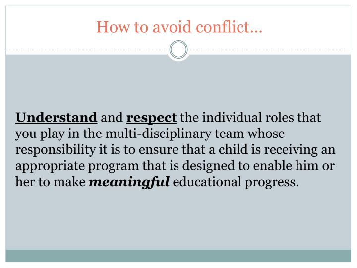 How to avoid conflict…