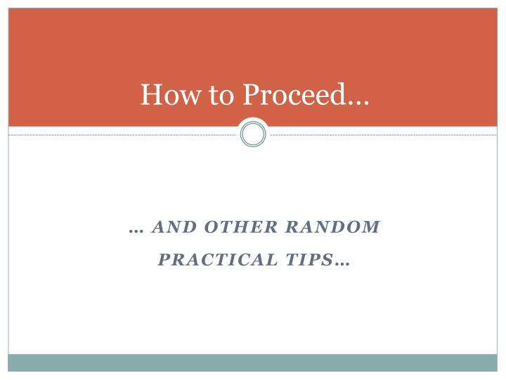 How to Proceed…