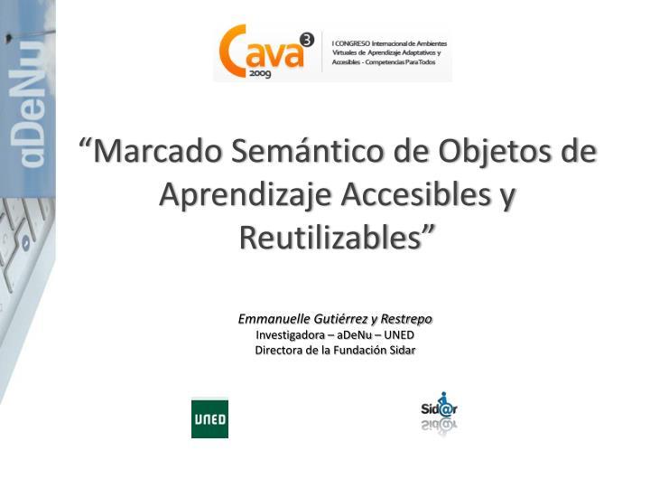"""""""Marcado Semántico de Objetos de Aprendizaje Accesibles y Reutilizables"""""""
