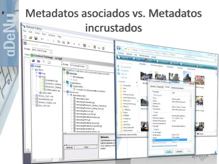 Metadatos asociados vs. Metadatos incrustados