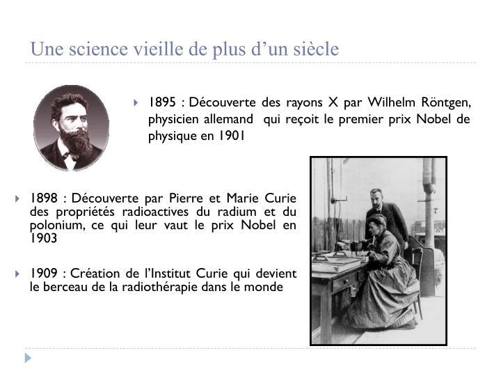 Une science vieille de plus d'un siècle