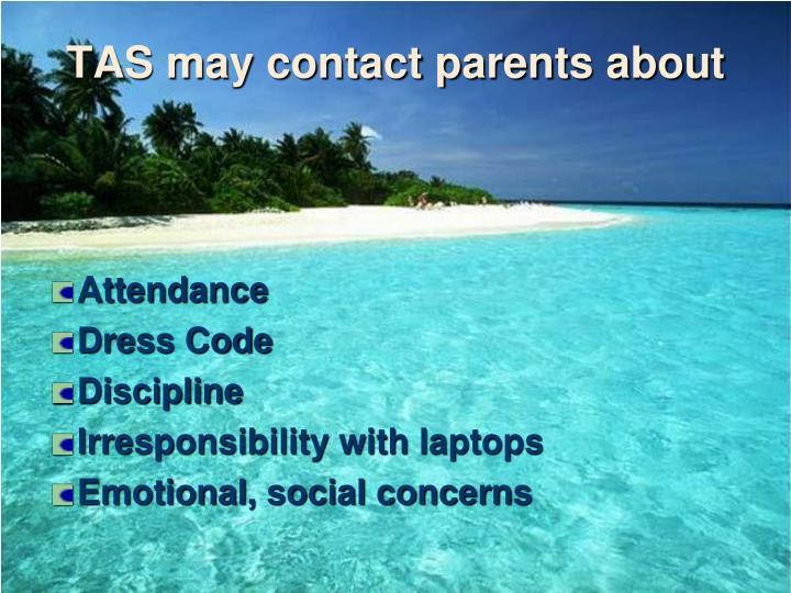 TAS may contact parents abou