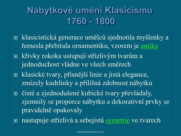 Nábytkové umění Klasicismu       1760 - 1800