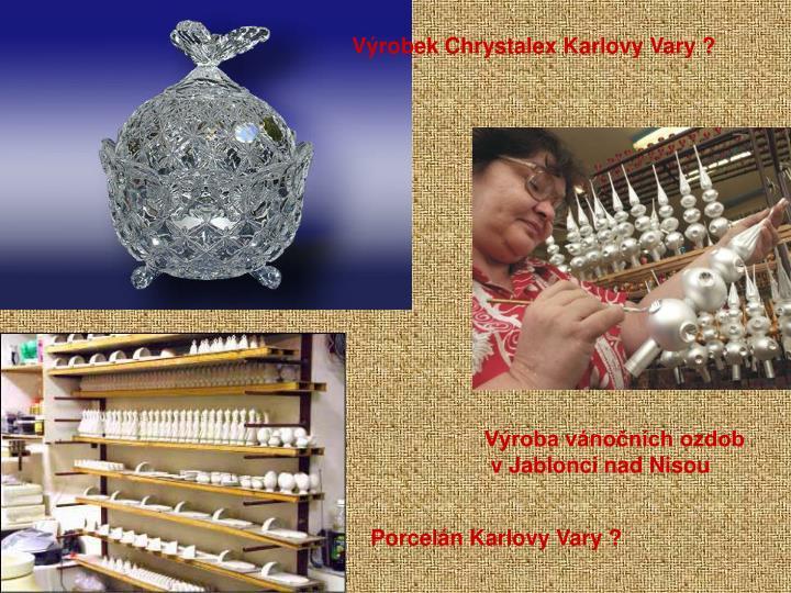 Výrobek Chrystalex Karlovy Vary ?