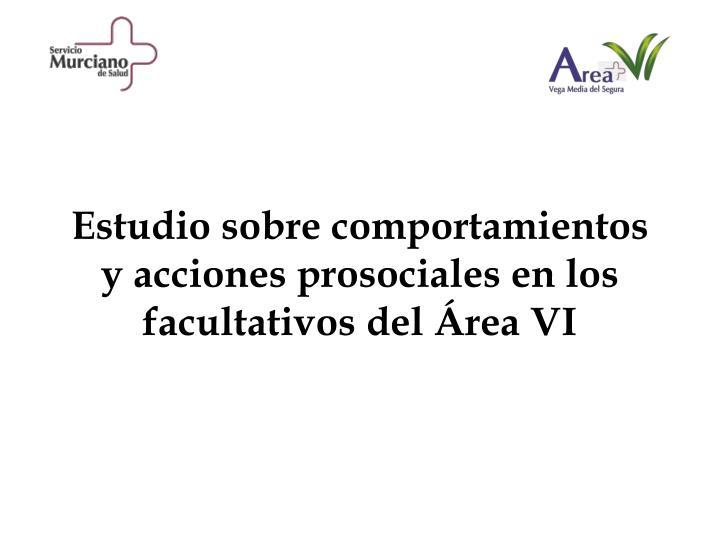 Estudio sobre comportamientos y acciones prosociales en los facultativos del Área VI