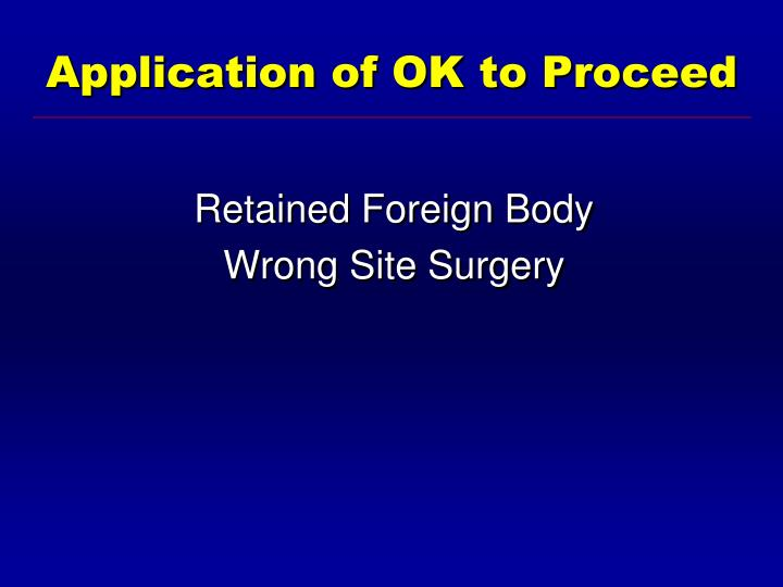 Application of OK to Proceed