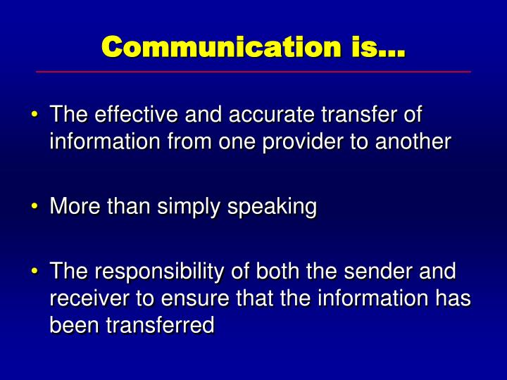 Communication is…