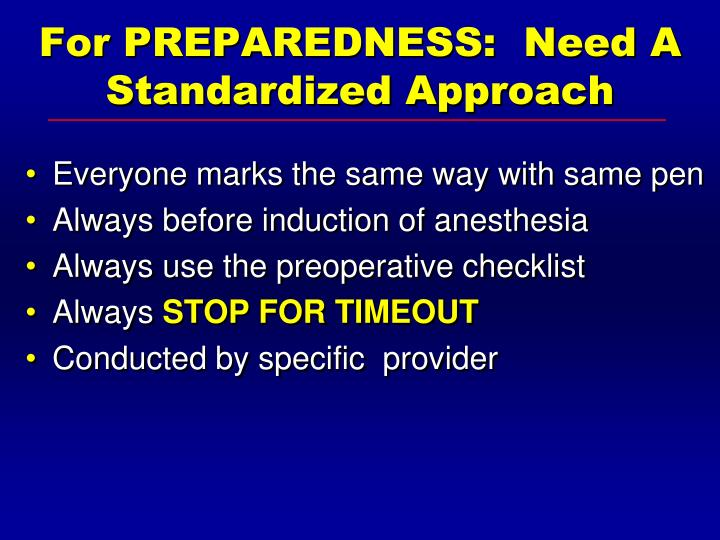 For PREPAREDNESS:  Need A Standardized Approach