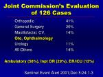 joint commission s evaluation of 126 cases