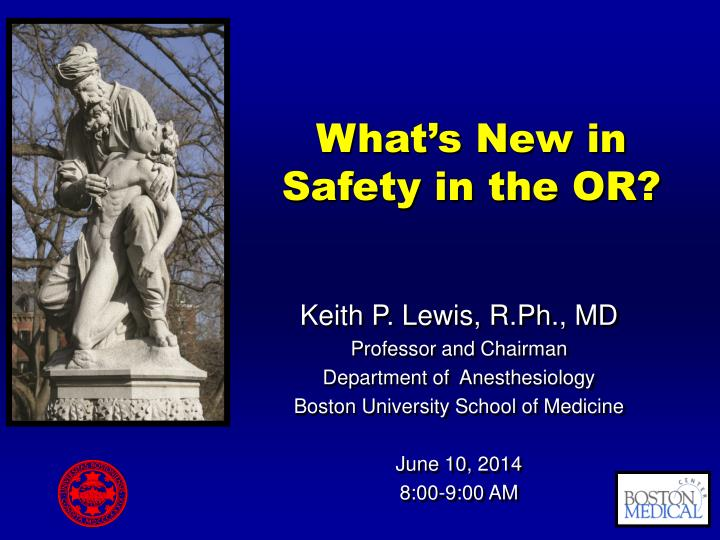 What's New in Safety in the OR?