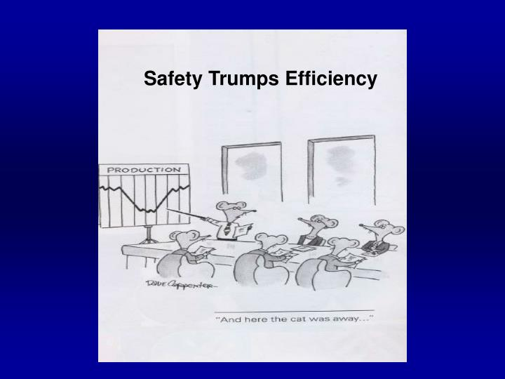 Safety Trumps Efficiency