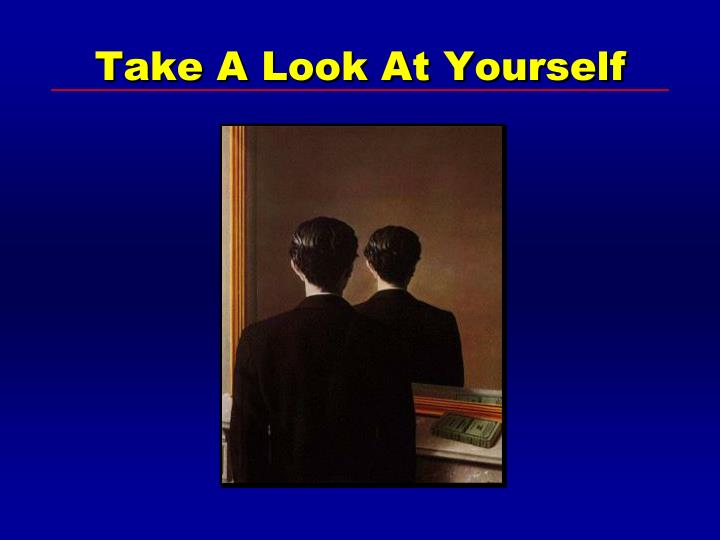 Take A Look At Yourself