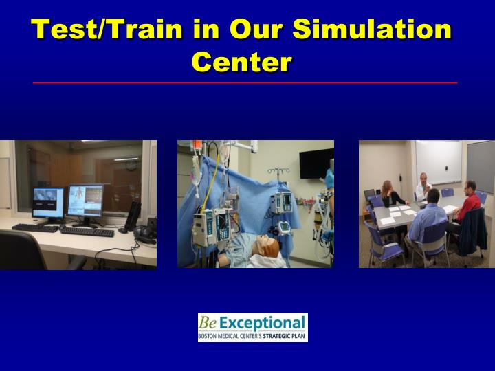 Test/Train in Our Simulation Center