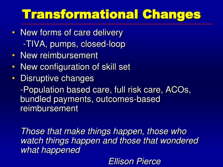 Transformational Changes