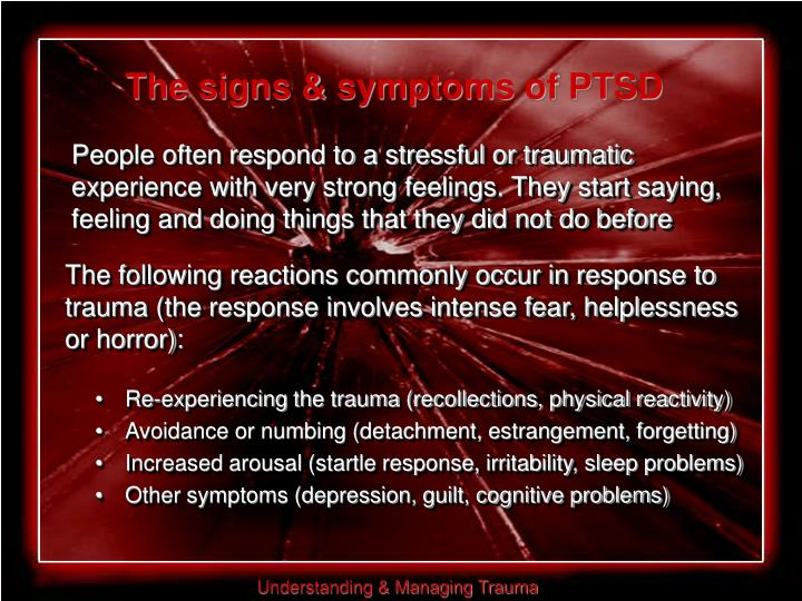 The signs & symptoms of PTSD