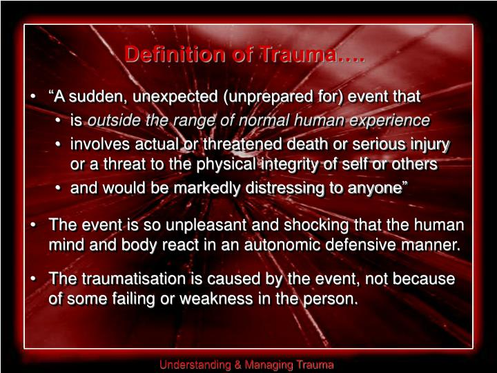Definition of Trauma….